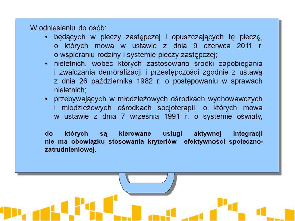 W odniesieniu do osób: będących w pieczy zastępczej i opuszczających tę pieczę, o których mowa w ustawie z dnia 9 czerwca 2011 r.