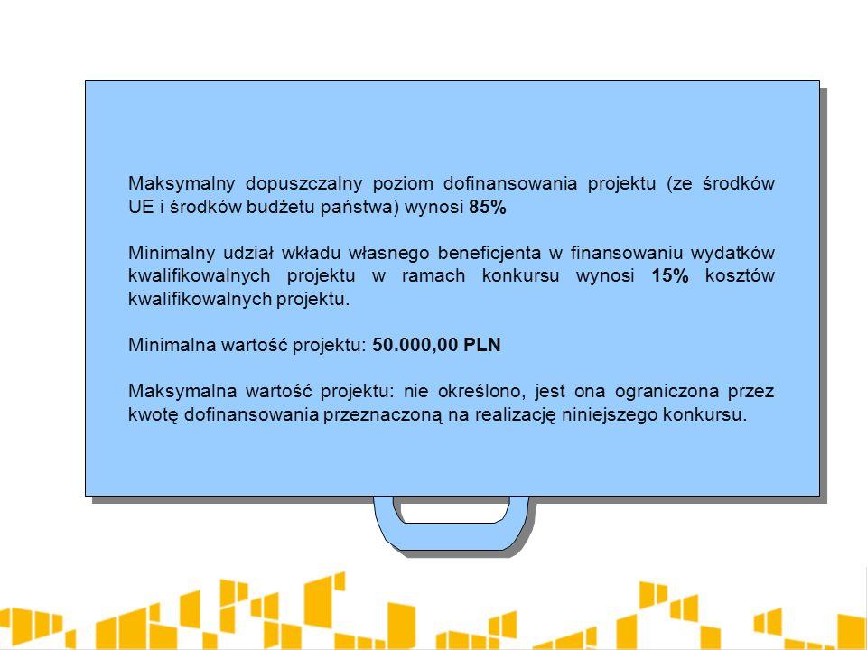 Maksymalny dopuszczalny poziom dofinansowania projektu (ze środków UE i środków budżetu państwa) wynosi 85% Minimalny udział wkładu własnego beneficjenta w finansowaniu wydatków kwalifikowalnych projektu w ramach konkursu wynosi 15% kosztów kwalifikowalnych projektu.