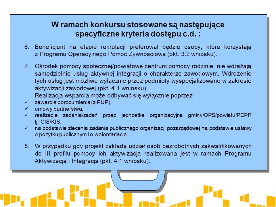 W ramach konkursu stosowane są następujące specyficzne kryteria dostępu c.d.
