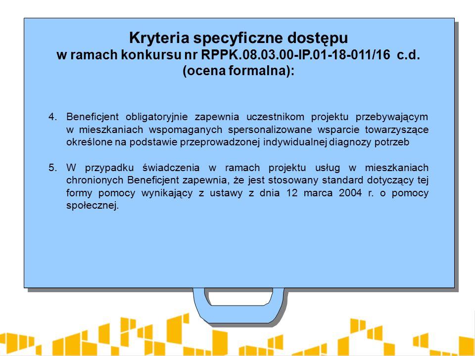 Kryteria specyficzne dostępu w ramach konkursu nr RPPK.08.03.00-IP.01-18-011/16 c.d.