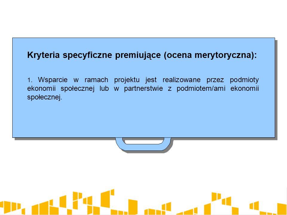 Kryteria specyficzne premiujące (ocena merytoryczna): 1.
