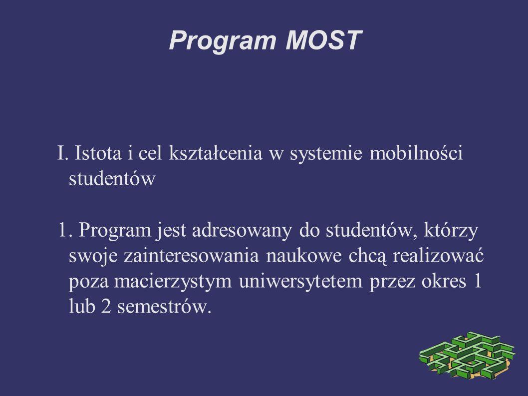 Program MOST I. Istota i cel kształcenia w systemie mobilności studentów 1.