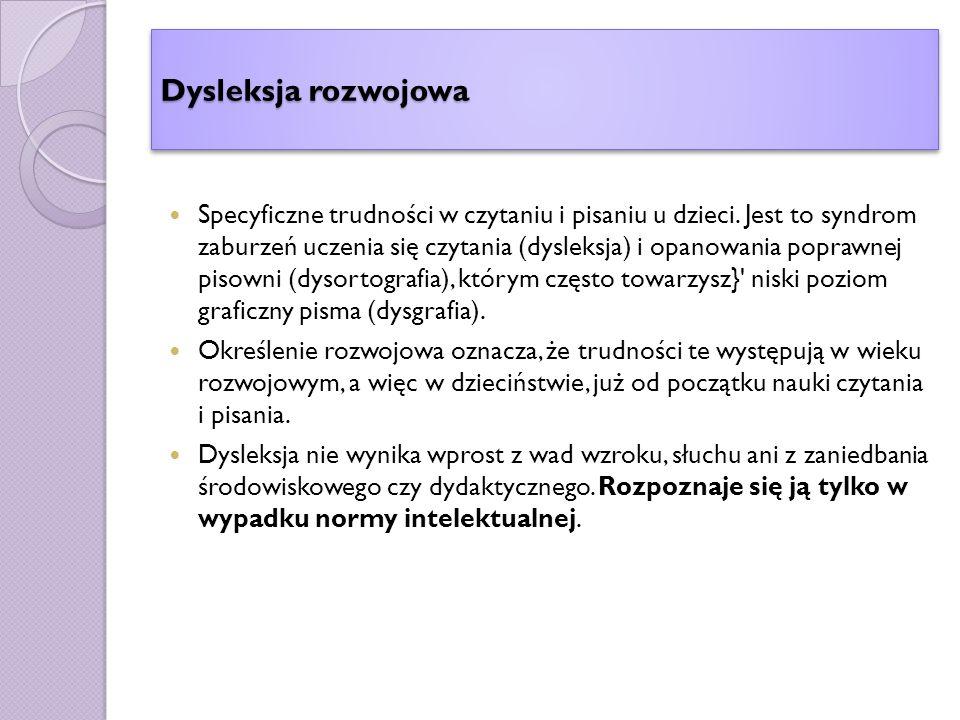 Dysleksja rozwojowa Specyficzne trudności w czytaniu i pisaniu u dzieci.