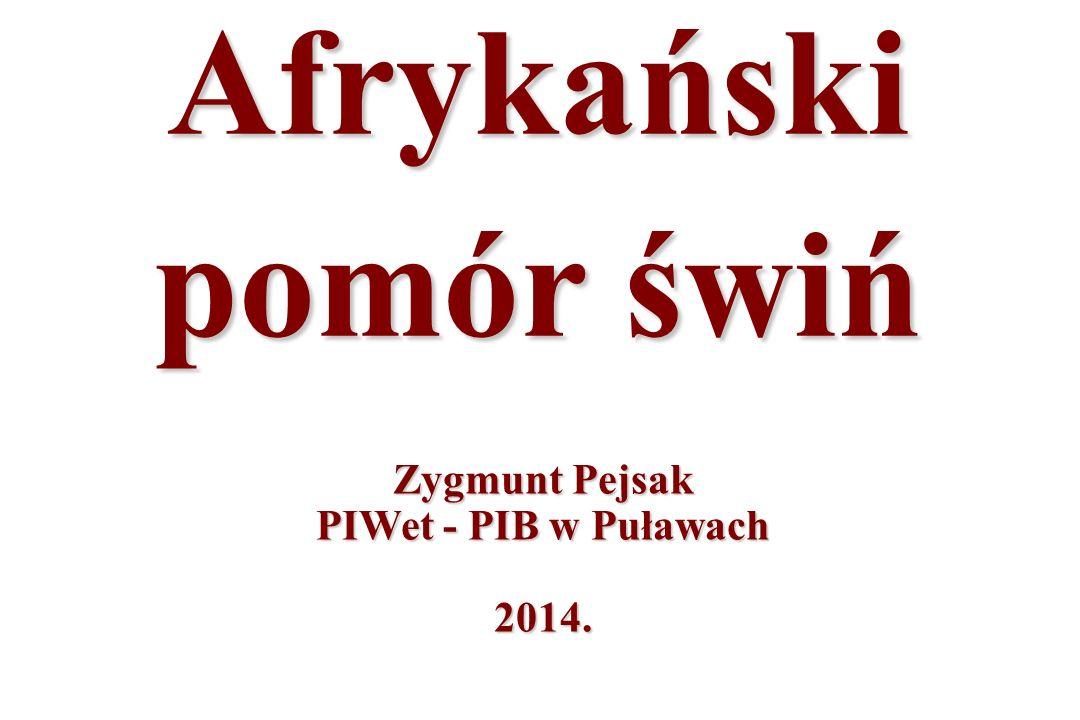 Zygmunt Pejsak PIWet - PIB w Puławach 2014. Afrykański pomór świń