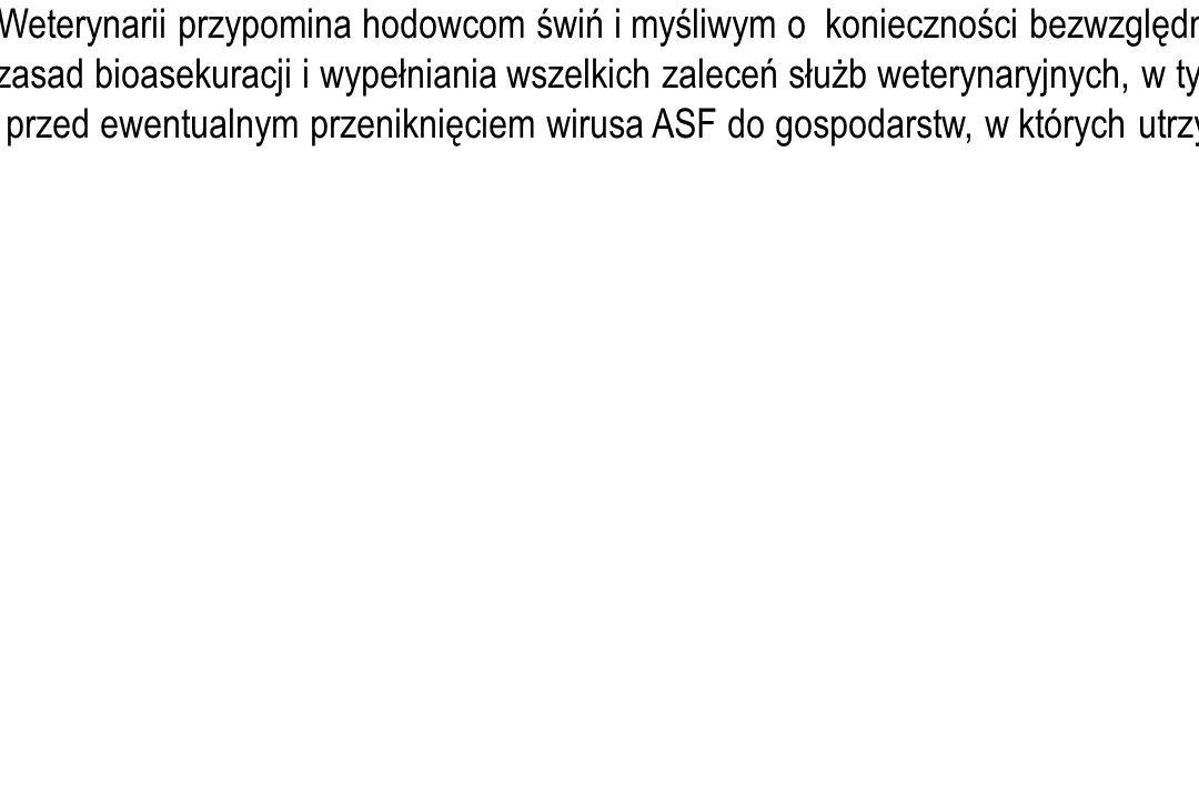 Komunikat prasowy dotyczący wyznaczenia ósmego i dziewiątego ogniska afrykańskiego pomoru świń w Polsce Główny Lekarz Weterynarii informuje o stwierdzeniu kolejnych ognisk afrykańskiego pomoru świń (ASF) w Polsce, tj.