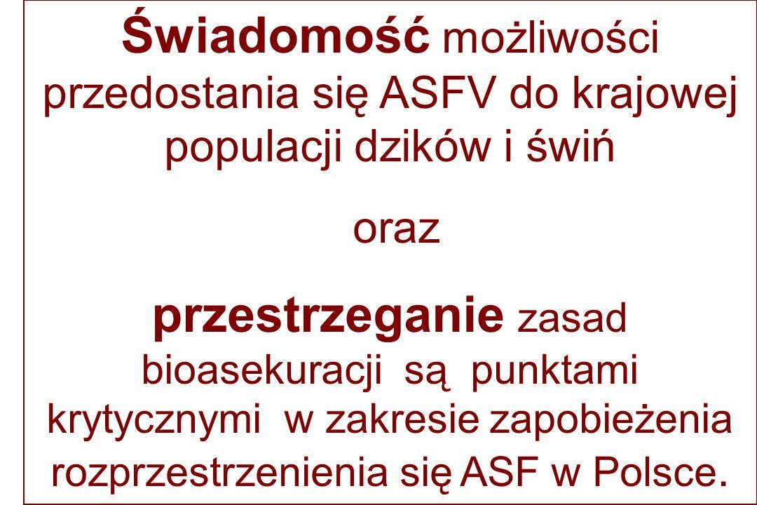 Świadomość możliwości przedostania się ASFV do krajowej populacji dzików i świń oraz przestrzeganie zasad bioasekuracji są punktami krytycznymi w zakresie zapobieżenia rozprzestrzenienia się ASF w Polsce.