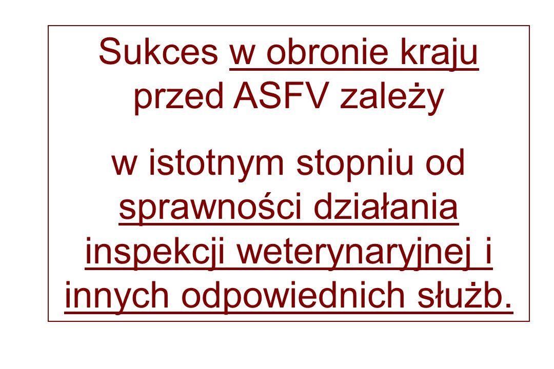 Sukces w obronie kraju przed ASFV zależy w istotnym stopniu od sprawności działania inspekcji weterynaryjnej i innych odpowiednich służb.