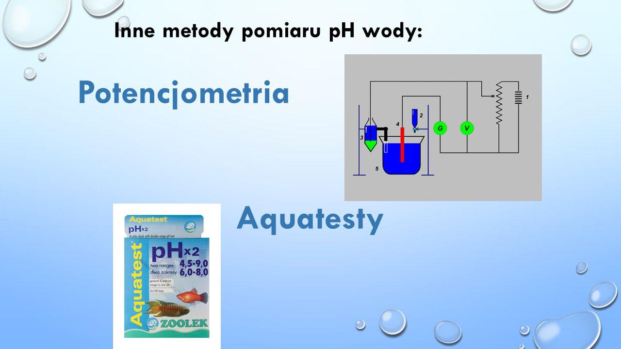 Inne metody pomiaru pH wody: Potencjometria Aquatesty