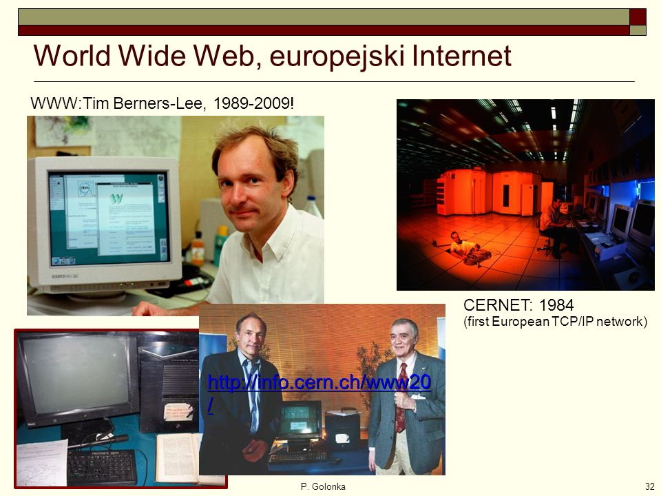 P. Golonka32 WWW:Tim Berners-Lee, 1989-2009.