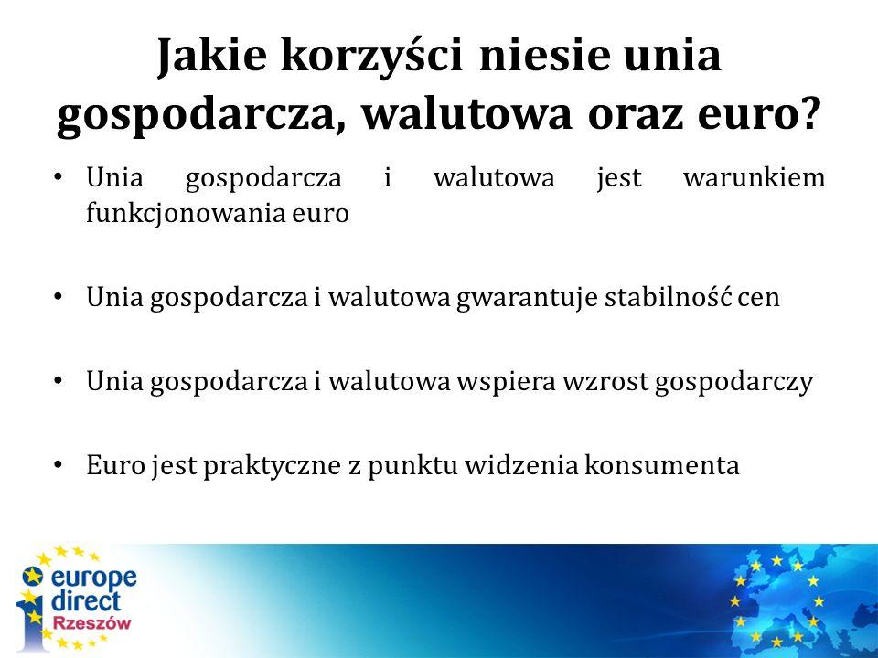 Jakie korzyści niesie unia gospodarcza, walutowa oraz euro? Unia gospodarcza i walutowa jest warunkiem funkcjonowania euro Unia gospodarcza i walutowa