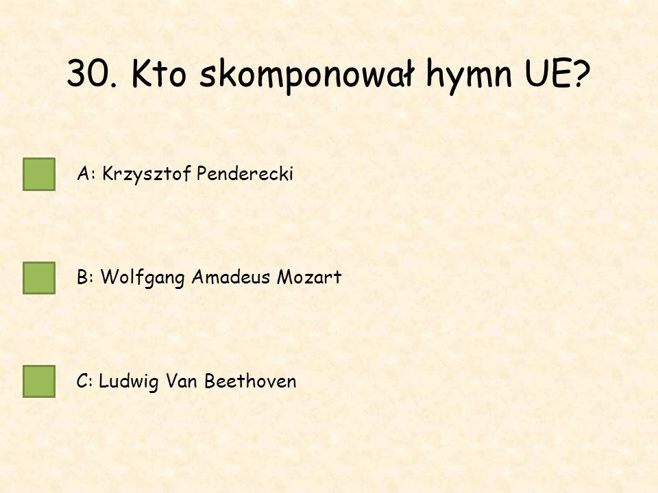 30. Kto skomponował hymn UE.