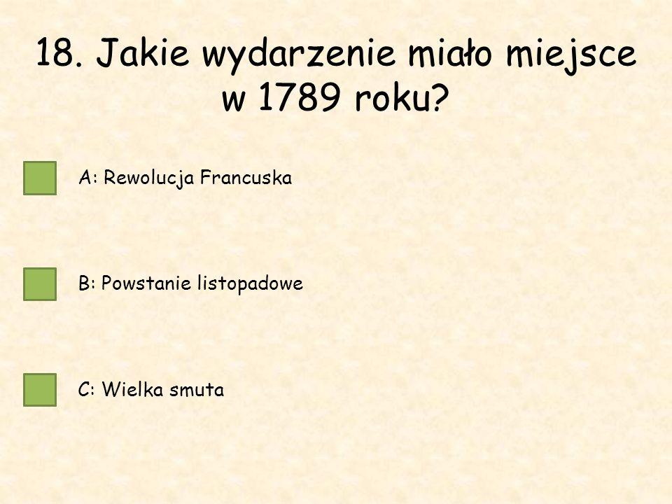 18. Jakie wydarzenie miało miejsce w 1789 roku.
