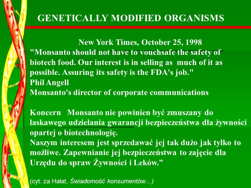 New York Times, October 25, 1998 Monsanto should not have to vouchsafe the safety of biotech food.