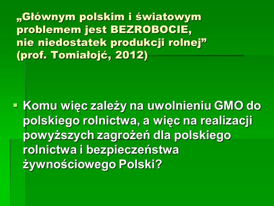 """""""Głównym polskim i światowym problemem jest BEZROBOCIE, nie niedostatek produkcji rolnej (prof."""