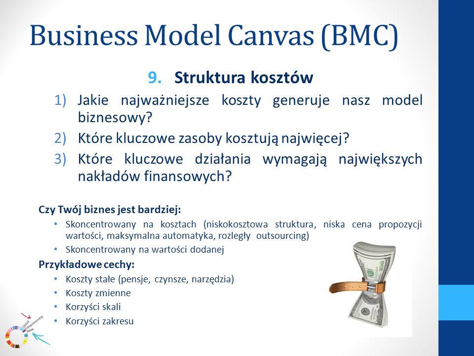 Business Model Canvas (BMC) 9.Struktura kosztów 1)Jakie najważniejsze koszty generuje nasz model biznesowy.