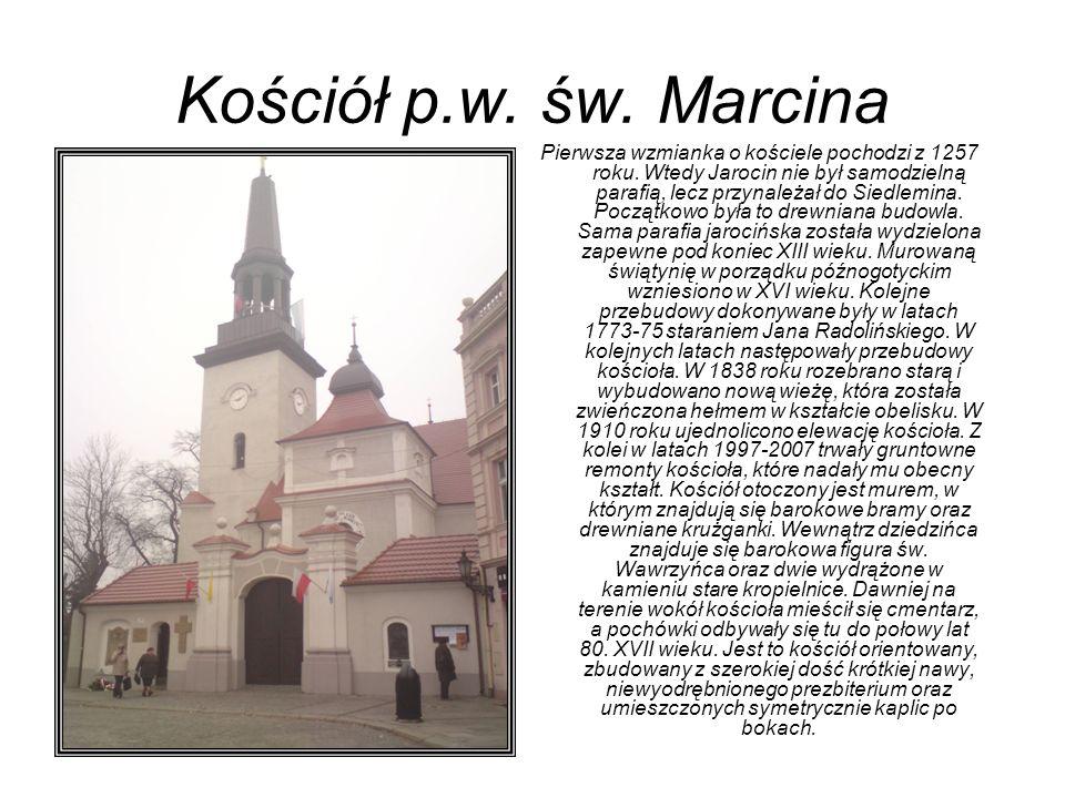 Kościół p.w. św. Marcina Pierwsza wzmianka o kościele pochodzi z 1257 roku. Wtedy Jarocin nie był samodzielną parafią, lecz przynależał do Siedlemina.
