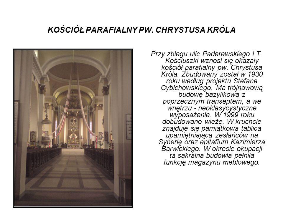 KOŚCIÓŁ PARAFIALNY PW. CHRYSTUSA KRÓLA Przy zbiegu ulic Paderewskiego i T. Kościuszki wznosi się okazały kościół parafialny pw. Chrystusa Króla. Zbudo