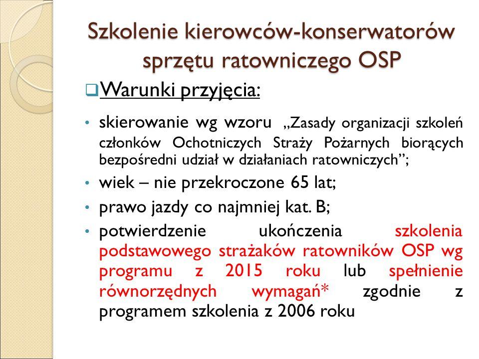 """Szkolenie kierowców-konserwatorów sprzętu ratowniczego OSP  Warunki przyjęcia: skierowanie wg wzoru """"Zasady organizacji szkoleń członków Ochotniczych"""