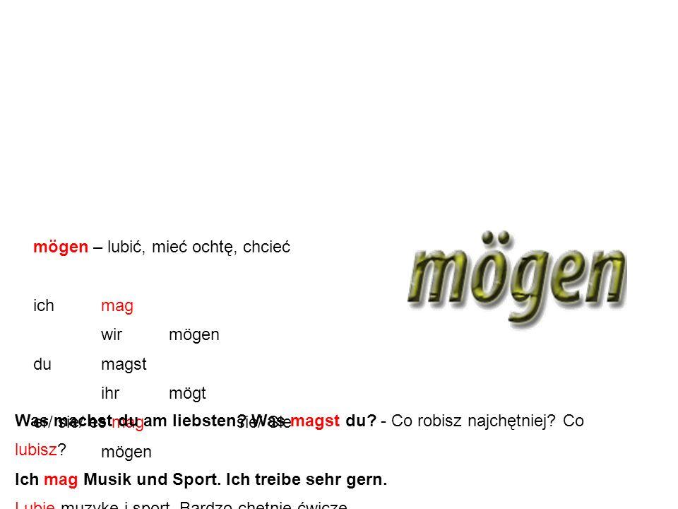 """Czasownik modalny """"mögen"""" oznacza """"lubić, mieć ochotę lub chcieć"""". Odmienia się on tak jak pozostałe czasowniki modalne, czyli pierwsza i trzecia osob"""