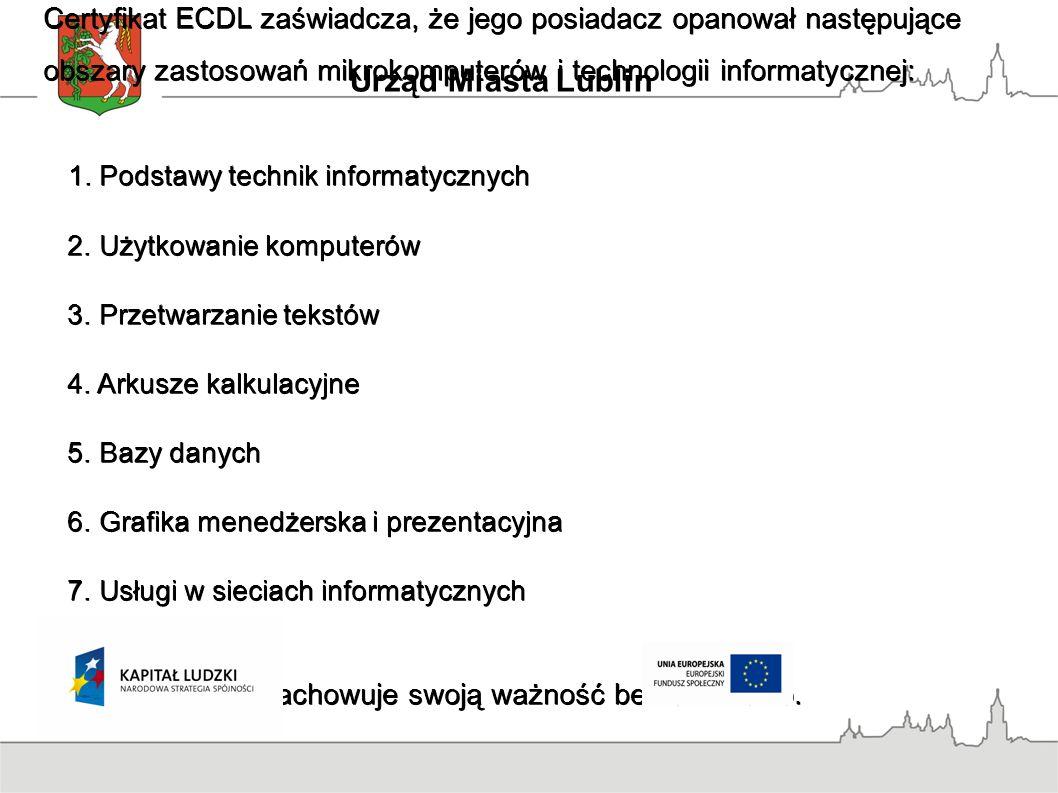 Certyfikat ECDL zaświadcza, że jego posiadacz opanował następujące obszary zastosowań mikrokomputerów i technologii informatycznej: 1.