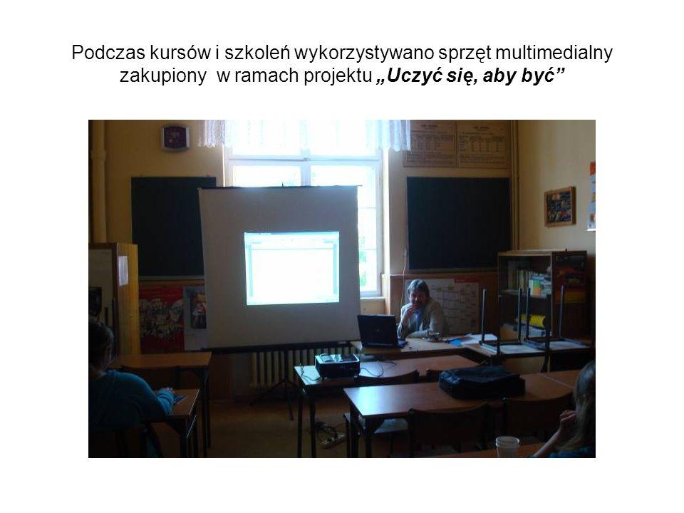 """Podczas kursów i szkoleń wykorzystywano sprzęt multimedialny zakupiony w ramach projektu """"Uczyć się, aby być"""