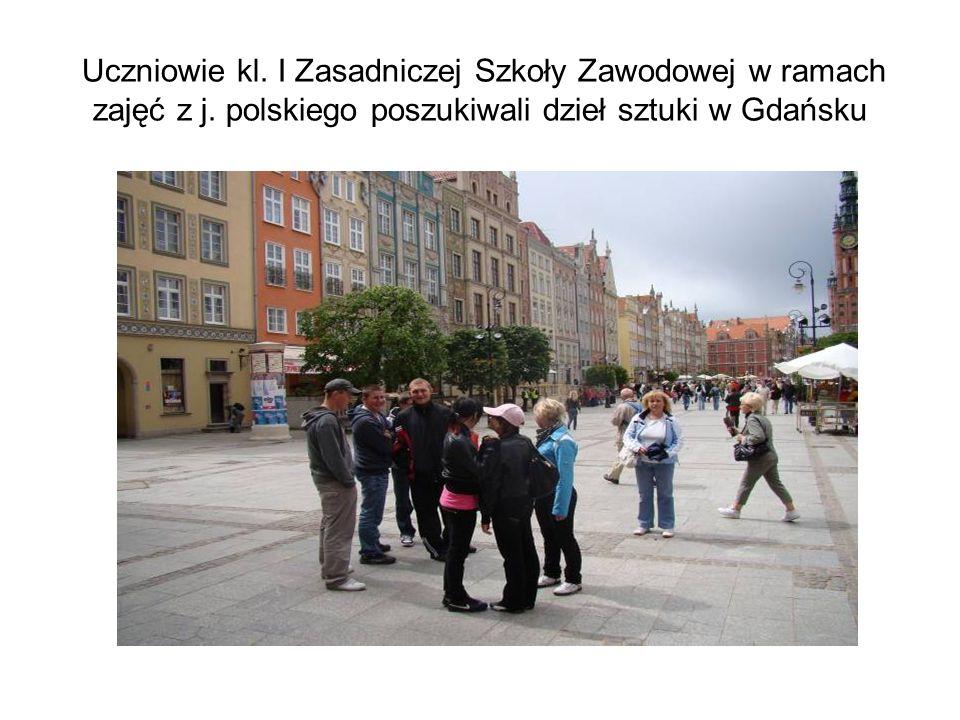 Uczniowie kl. I Zasadniczej Szkoły Zawodowej w ramach zajęć z j. polskiego poszukiwali dzieł sztuki w Gdańsku