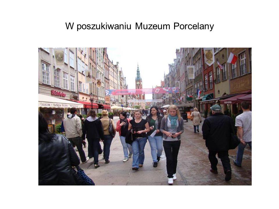 W poszukiwaniu Muzeum Porcelany