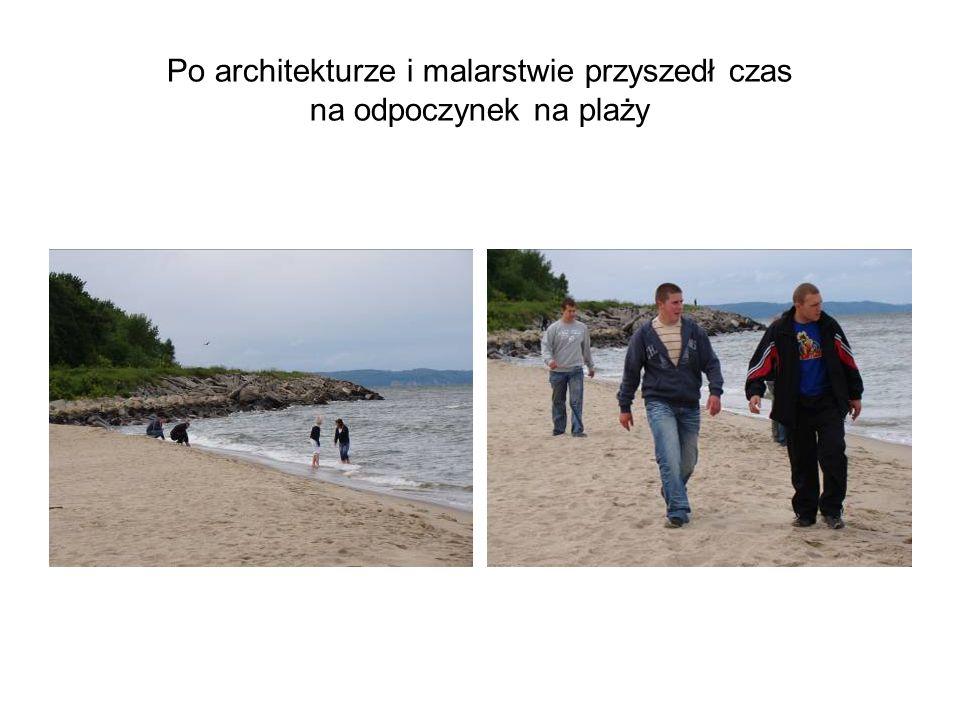 Po architekturze i malarstwie przyszedł czas na odpoczynek na plaży