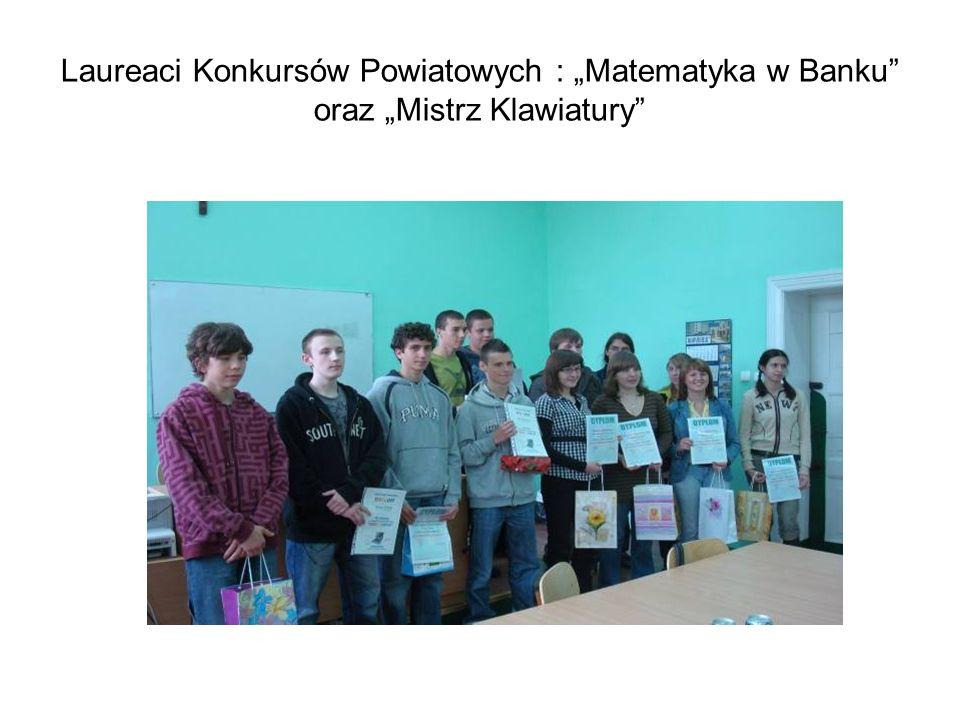 """Laureaci Konkursów Powiatowych : """"Matematyka w Banku"""" oraz """"Mistrz Klawiatury"""""""