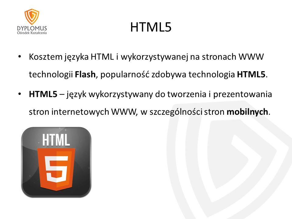 HTML5 Kosztem języka HTML i wykorzystywanej na stronach WWW technologii Flash, popularność zdobywa technologia HTML5.