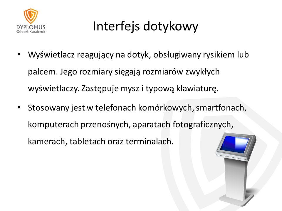 Interfejs dotykowy Wyświetlacz reagujący na dotyk, obsługiwany rysikiem lub palcem.