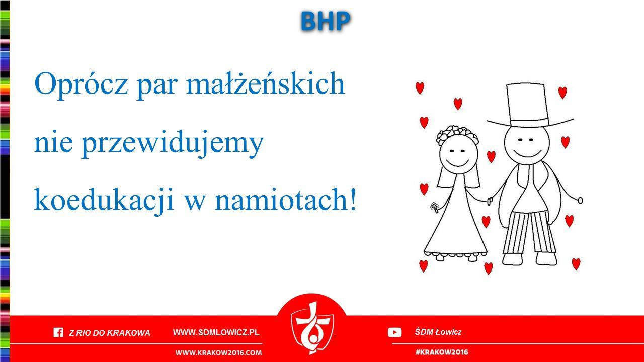 BHP Oprócz par małżeńskich nie przewidujemy koedukacji w namiotach!