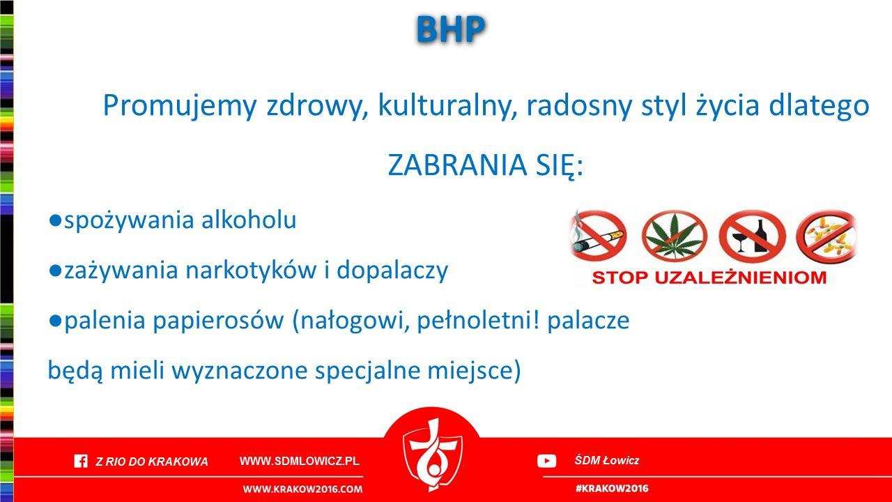 BHP Promujemy zdrowy, kulturalny, radosny styl życia dlatego ZABRANIA SIĘ: ● spożywania alkoholu ● zażywania narkotyków i dopalaczy ● palenia papierosów (nałogowi, pełnoletni.