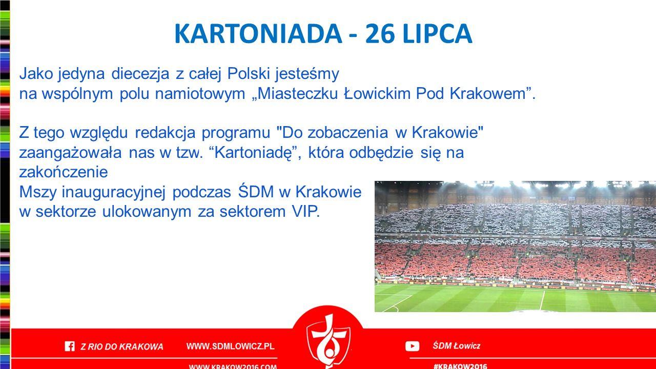 """KARTONIADA - 26 LIPCA Jako jedyna diecezja z całej Polski jesteśmy na wspólnym polu namiotowym """"Miasteczku Łowickim Pod Krakowem ."""