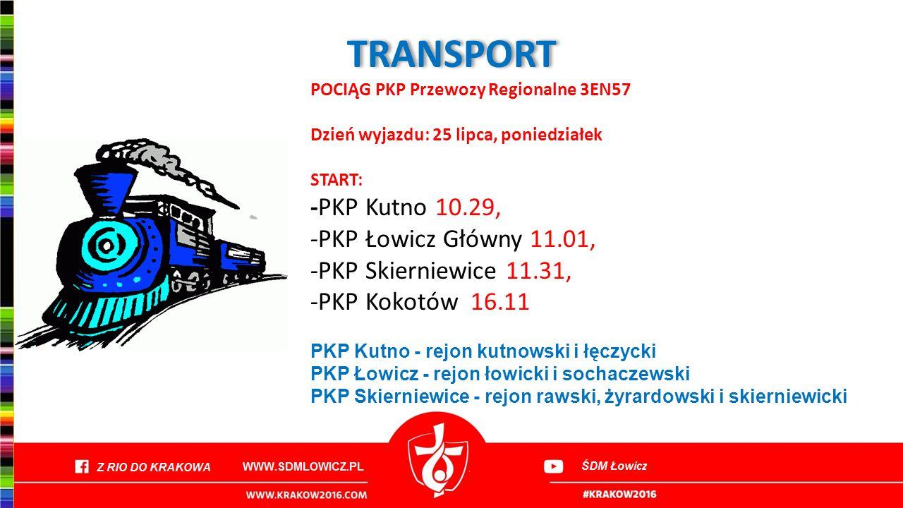 TRANSPORT POCIĄG PKP Przewozy Regionalne 3EN57 Dzień przyjazdu: 1 sierpnia, poniedziałek START: -PKP Kokotów (13.49) META: -PKP Skierniewice 18.35, -PKP Łowicz (19.11), -PKP Kutno (19.43)