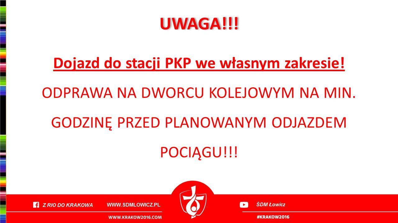 UWAGA!!. Dojazd do stacji PKP we własnym zakresie.