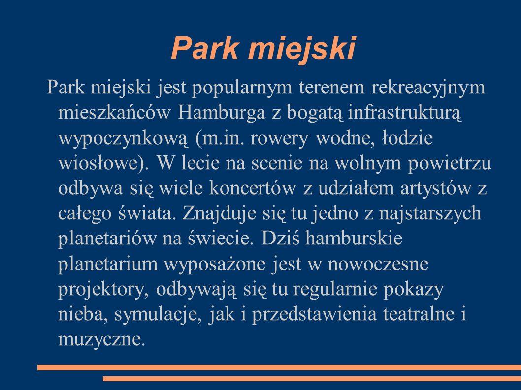 Park miejski Park miejski jest popularnym terenem rekreacyjnym mieszkańców Hamburga z bogatą infrastrukturą wypoczynkową (m.in.