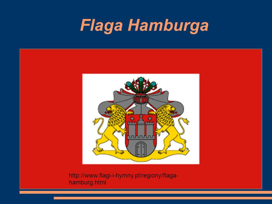Flaga Hamburga http://www.flagi-i-hymny.pl/regiony/flaga- hamburg.html