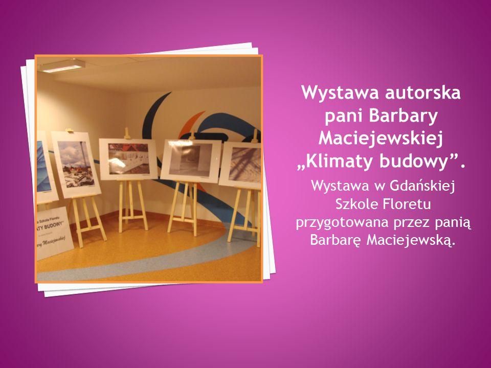 Wystawa w Gdańskiej Szkole Floretu przygotowana przez panią Barbarę Maciejewską.