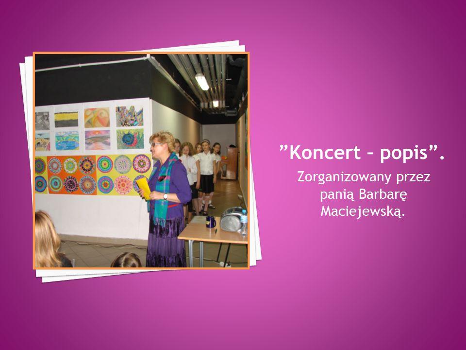 Zorganizowany przez panią Barbarę Maciejewską.