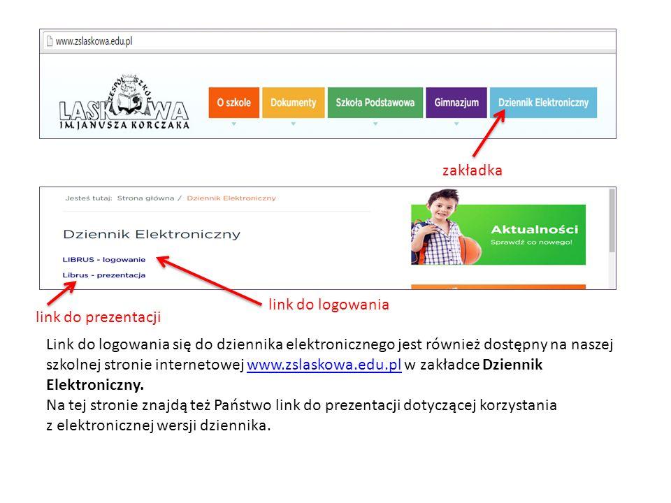 Link do logowania się do dziennika elektronicznego jest również dostępny na naszej szkolnej stronie internetowej www.zslaskowa.edu.pl w zakładce Dziennik Elektroniczny.www.zslaskowa.edu.pl Na tej stronie znajdą też Państwo link do prezentacji dotyczącej korzystania z elektronicznej wersji dziennika.