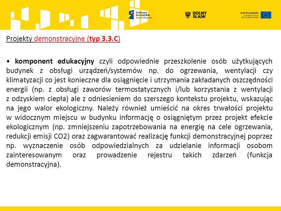 Projekty demonstracyjne (typ 3.3.C) komponent edukacyjny czyli odpowiednie przeszkolenie osób użytkujących budynek z obsługi urządzeń/systemów np.