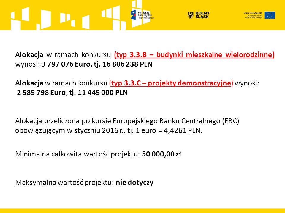 Alokacja w ramach konkursu (typ 3.3.B – budynki mieszkalne wielorodzinne) wynosi: 3 797 076 Euro, tj.