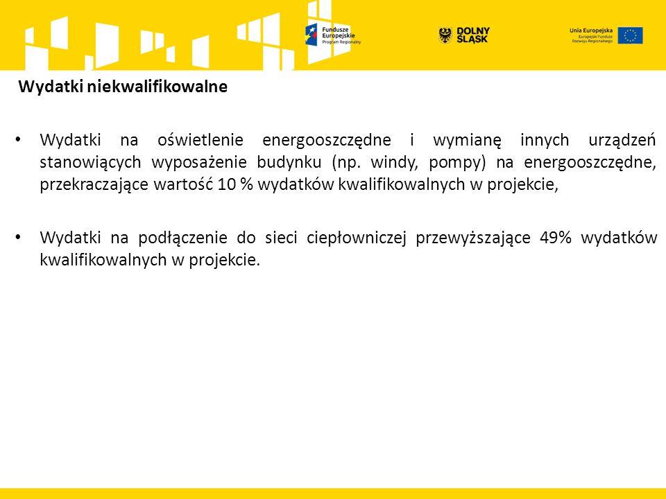 Wydatki niekwalifikowalne Wydatki na oświetlenie energooszczędne i wymianę innych urządzeń stanowiących wyposażenie budynku (np.