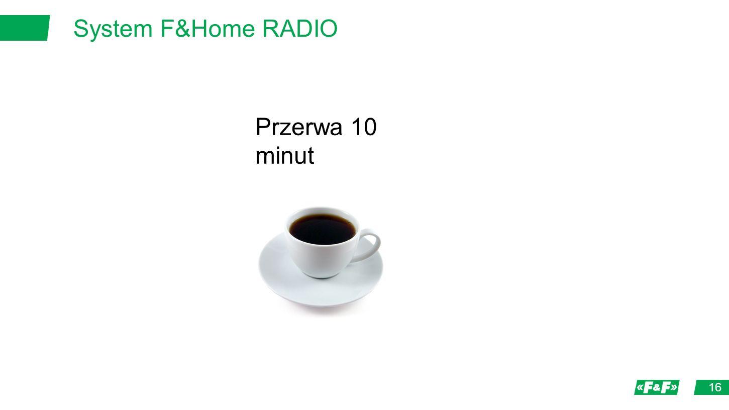 System F&Home RADIO 16 Przerwa 10 minut