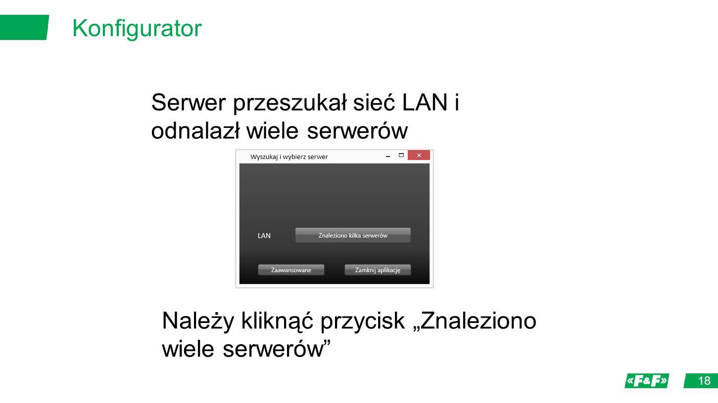 """Konfigurator 18 Serwer przeszukał sieć LAN i odnalazł wiele serwerów Należy kliknąć przycisk """"Znaleziono wiele serwerów"""