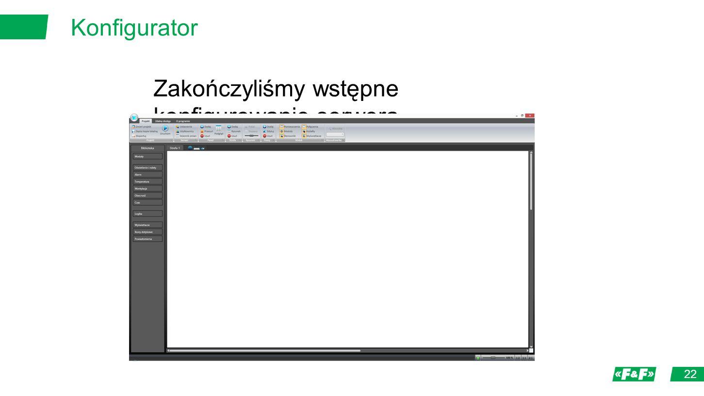 Konfigurator 22 Zakończyliśmy wstępne konfigurowanie serwera