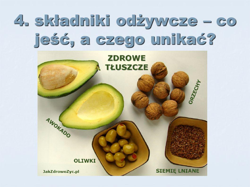 4. składniki odżywcze – co jeść, a czego unikać?