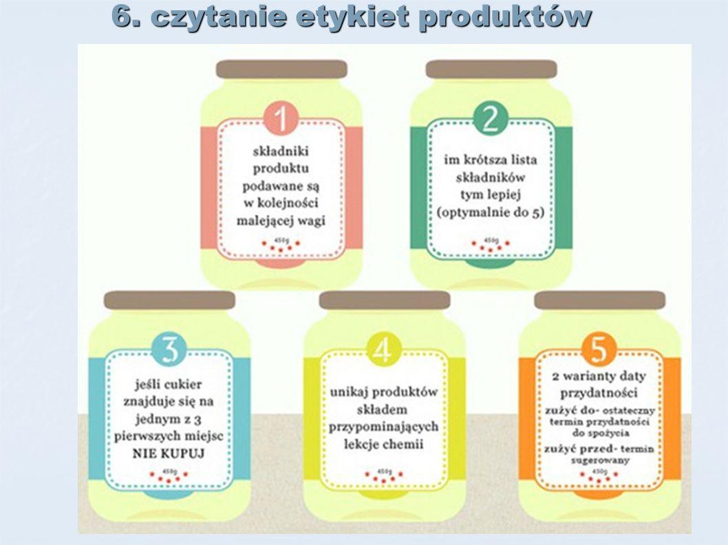 6. czytanie etykiet produktów