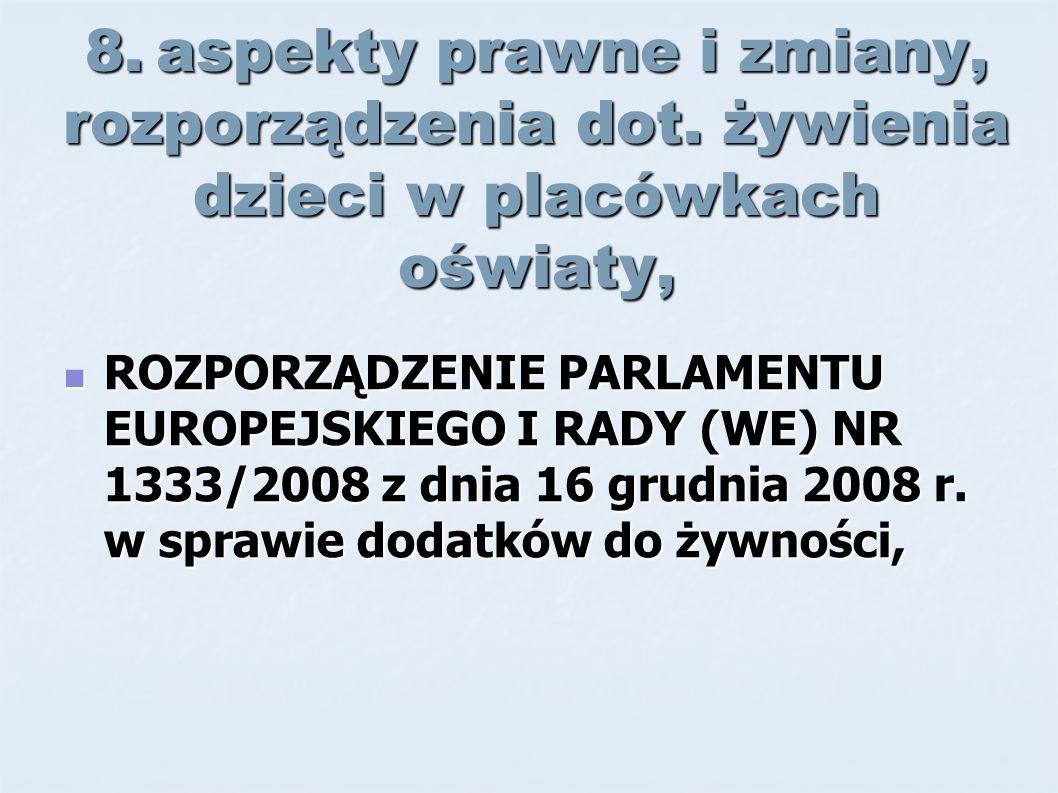 8. aspekty prawne i zmiany, rozporządzenia dot.
